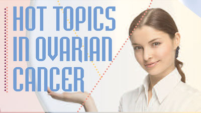Hot topics in ovarian cancer