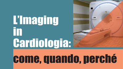 L'Imaging in Cardiologia: come, quando, perché