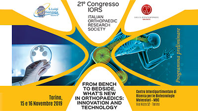 21° Congresso IORS - Italian Orthopedic Research Society. From bench to bedside, what's new in orthopedic: innovation and technology